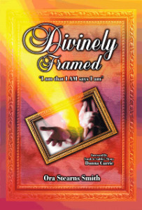 Divinely Framed by Rev. Ora Stearns Smith