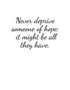 Never Deprive Hope