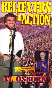 Believers In Action by Dr. TL Osborn