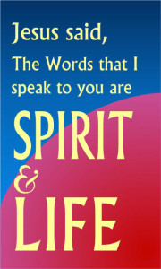 The Words That I Speak Are Spirit And Life