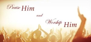 Praise and Worship the Lord