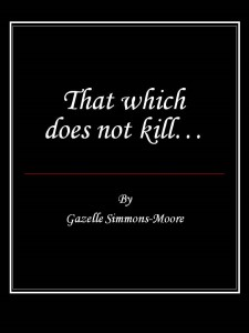 That Which Does Not - Gazelle Simmons