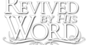 Revived By The Word